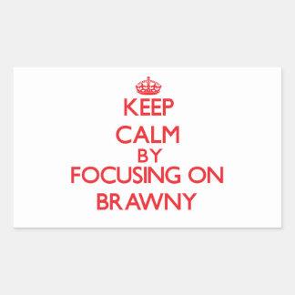 Keep Calm by focusing on Brawny Rectangle Sticker