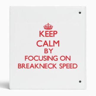 Keep Calm by focusing on Breakneck Speed Vinyl Binder