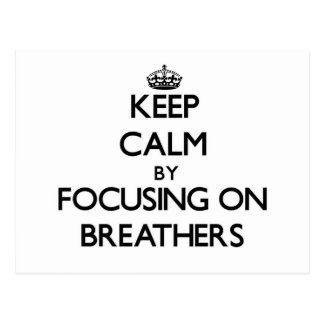 Keep Calm by focusing on Breathers Post Cards