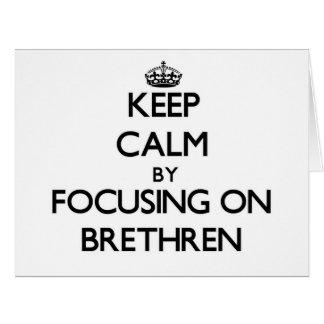 Keep Calm by focusing on Brethren Greeting Card