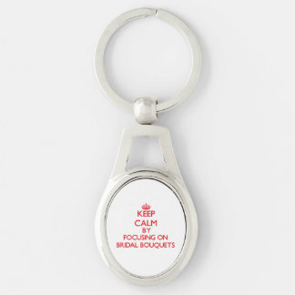 Keep Calm by focusing on Bridal Bouquets Keychain
