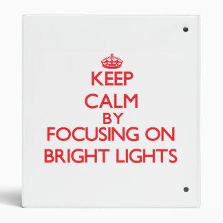 Keep Calm by focusing on Bright Lights Vinyl Binder