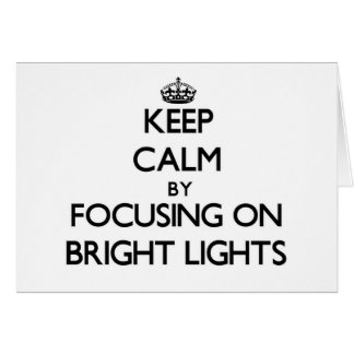 Keep Calm by focusing on Bright Lights Stationery Note Card