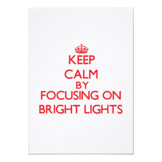 Keep Calm by focusing on Bright Lights 5x7 Paper Invitation Card