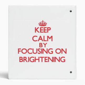 Keep Calm by focusing on Brightening Binder
