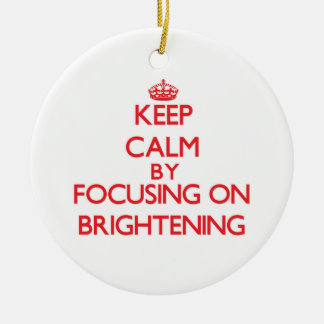 Keep Calm by focusing on Brightening Double-Sided Ceramic Round Christmas Ornament
