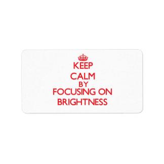 Keep Calm by focusing on Brightness Custom Address Label