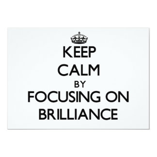 Keep Calm by focusing on Brilliance 5x7 Paper Invitation Card