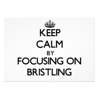 Keep Calm by focusing on Bristling Personalized Announcement