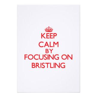 Keep Calm by focusing on Bristling Invitations