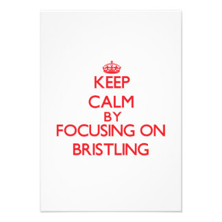 Keep Calm by focusing on Bristling Custom Announcement