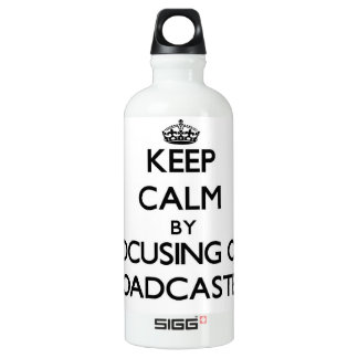 Keep Calm by focusing on Broadcasters SIGG Traveler 0.6L Water Bottle