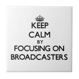 Keep Calm by focusing on Broadcasters Ceramic Tiles