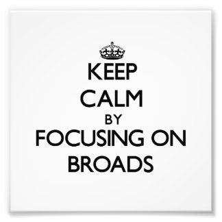 Keep Calm by focusing on Broads Photographic Print