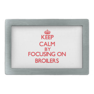 Keep Calm by focusing on Broilers Rectangular Belt Buckle