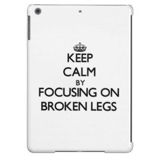 Keep Calm by focusing on Broken Legs iPad Air Cover
