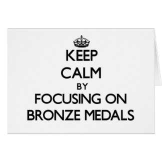 Keep Calm by focusing on Bronze Medals Stationery Note Card