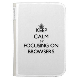 Keep Calm by focusing on Browsers Kindle Keyboard Case