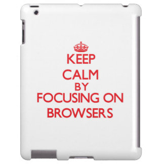 Keep Calm by focusing on Browsers