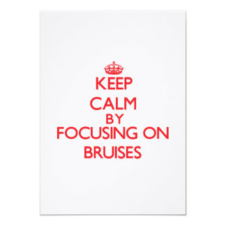 Keep Calm by focusing on Bruises Invitations