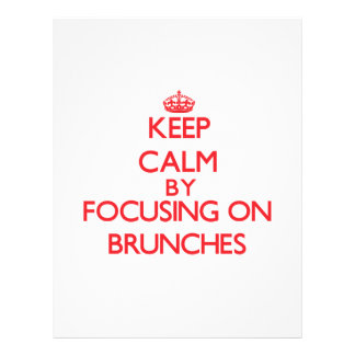 Keep Calm by focusing on Brunches Flyer Design