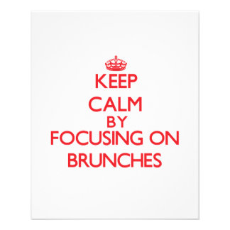 Keep Calm by focusing on Brunches Flyer