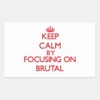Keep Calm by focusing on Brutal Rectangular Sticker