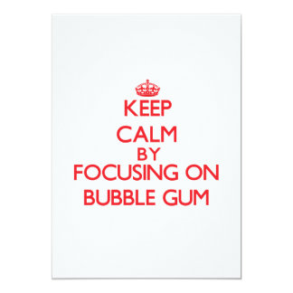 Keep Calm by focusing on Bubble Gum 5x7 Paper Invitation Card
