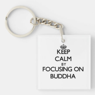 Keep Calm by focusing on Buddha Single-Sided Square Acrylic Keychain