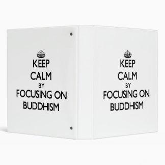 Keep Calm by focusing on Buddhism Vinyl Binder