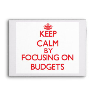 Keep Calm by focusing on Budgets Envelopes