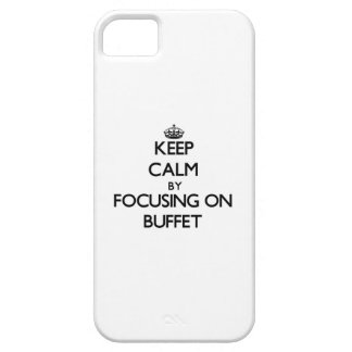 Keep Calm by focusing on Buffet iPhone 5 Covers