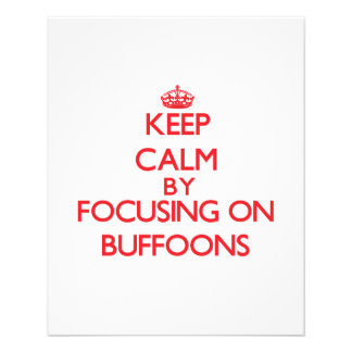 Keep Calm by focusing on Buffoons Flyer Design