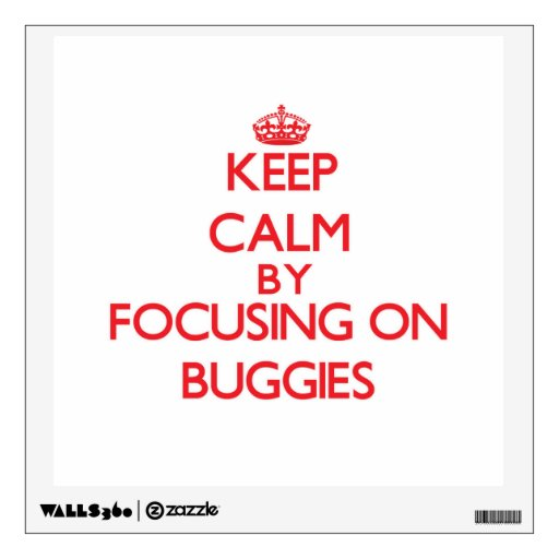 Keep Calm by focusing on Buggies Wall Skin