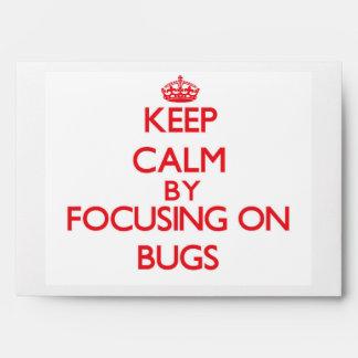 Keep Calm by focusing on Bugs Envelope