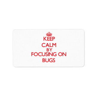 Keep Calm by focusing on Bugs Personalized Address Label