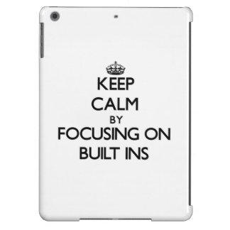 Keep Calm by focusing on Built-Ins iPad Air Case