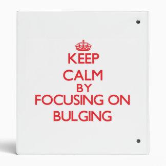 Keep Calm by focusing on Bulging Vinyl Binders