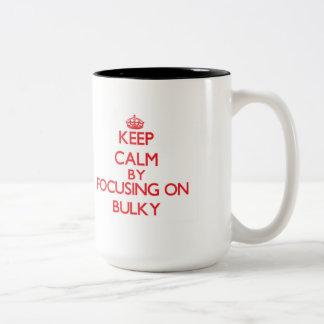 Keep Calm by focusing on Bulky Coffee Mug