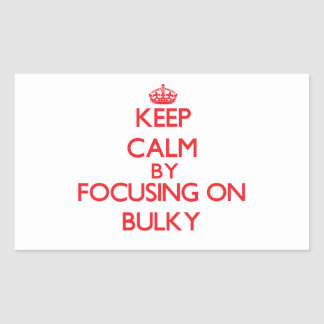 Keep Calm by focusing on Bulky Rectangle Stickers