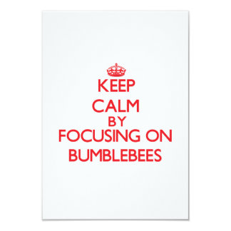 Keep Calm by focusing on Bumblebees 3.5x5 Paper Invitation Card