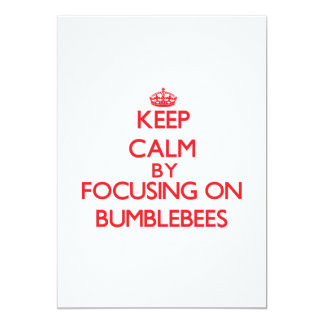 Keep Calm by focusing on Bumblebees 5x7 Paper Invitation Card