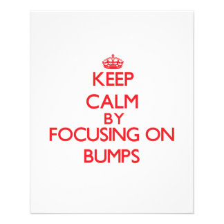 Keep Calm by focusing on Bumps Flyer Design