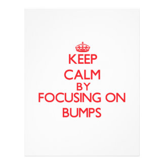Keep Calm by focusing on Bumps Full Color Flyer