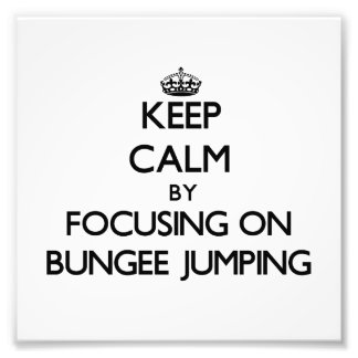 Keep Calm by focusing on Bungee Jumping Photo