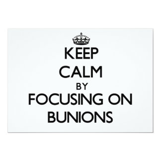 Keep Calm by focusing on Bunions Personalized Announcements