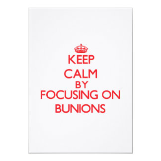 Keep Calm by focusing on Bunions Personalized Announcement