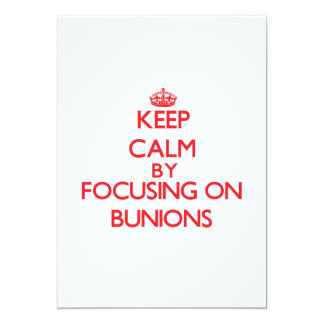 Keep Calm by focusing on Bunions Custom Announcement