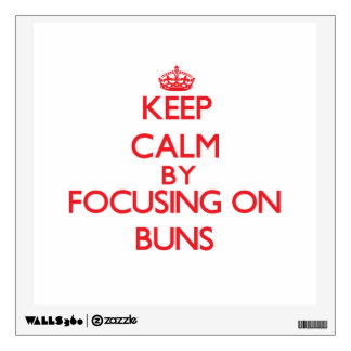 Keep Calm by focusing on Buns Room Sticker