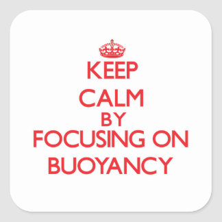 Keep Calm by focusing on Buoyancy Stickers